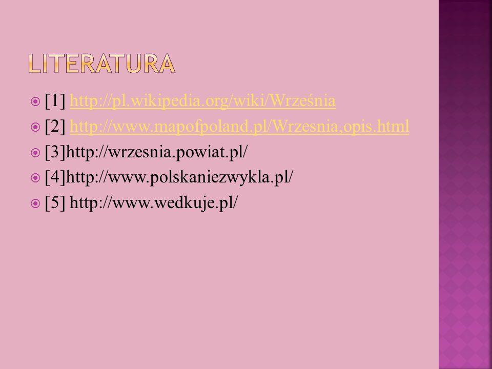 Literatura [1] http://pl.wikipedia.org/wiki/Września